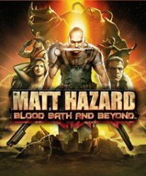 Matt Hazard: Blood Bath and Beyond